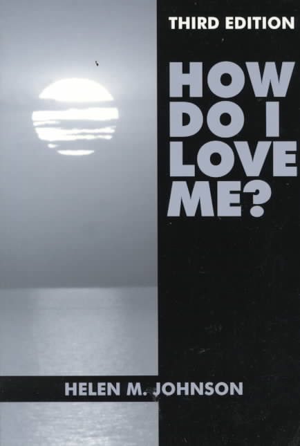 How Do I Love Me? By Johnson, Helen M.